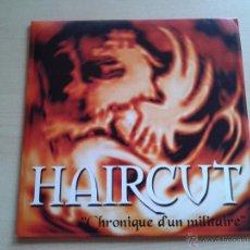 Discos de vinilo: HAIRCUT, CHRONIQUE D'UN MILITAIRE. VINILO SINGLE SIN ESTRENAR. PUNK OI SKINHEADS FRANCIA 2002 (C1). Lote 142820806