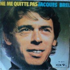 Discos de vinilo: JACQUES BREL - NE ME QUITTE PAS - EDICIÓN DE 1973 DE ESPAÑA. Lote 49577383
