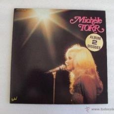 Discos de vinilo: MICHELE TORR, ALBUM DOBLE FESTIVAL, REEDICION 1983, DOBLE LP EDICION FRANCESA, CARPETA ABIERTA. Lote 49585305