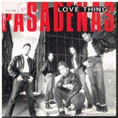 Discos de vinilo: THE PASADENAS - LOVE THING - SINGLE 1990 - PROMO. Lote 49598914