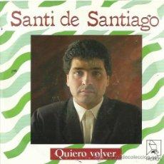 Discos de vinilo: SANTI DE SANTIAGO SG HORUS 1988 QUIERO VOLVER/ SE QUE VOLVERAS. Lote 172872633