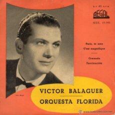 Discos de vinil: VICTOR BALAGUER; PARIS TE AMO + C´EST MAGNIFIQUE // ORQUESTA FLORIDA: GRANADA +1. Lote 49622927