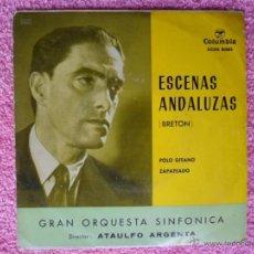 Discos de vinilo: ATAULFO ARGENTA POLO GITANO 1960 COLUMBIA 80385 ESCENAS ANDALUZAS DISCO VINILO. Lote 49638743
