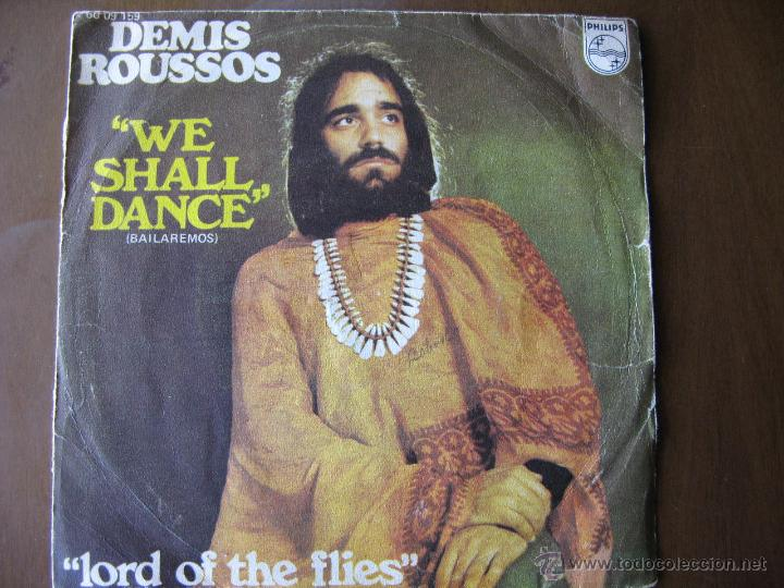 DEMIS ROUSSOS. WE SHALL DANCE / LORD OF THE FLIES. SINGLE. PHILIPS 60 09 159 (Música - Discos - Singles Vinilo - Cantautores Internacionales)