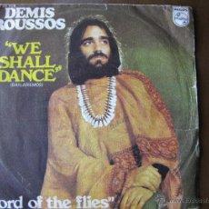 Discos de vinilo: DEMIS ROUSSOS. WE SHALL DANCE / LORD OF THE FLIES. SINGLE. PHILIPS 60 09 159. Lote 49640319