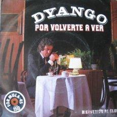 Discos de vinilo: DYANGO. POR VOLVERTE A VER / BIENVENIDO AL CLUB. SINGLE. EMI ODEON 10C-004-021.909. 1983.. Lote 49641102