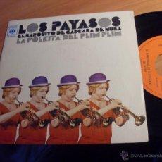 Disques de vinyle: LOS PAYASOS TELE (EL BARQUITO DE CASCARA DE NUEZ +1) (M/M) (EPI17). Lote 49641201