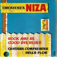 Discos de vinilo: EP ORQUESTA NIZA : QUISIERA COMPRENDER + BELLA FLOR + ROCK AND RE + GOOD BYE BLUES . Lote 49651824