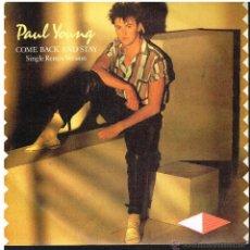Disques de vinyle: PAUL YOUNG - COME BACK AND SAY / YOURS - SINGLE 1983 - BUEN ESTADO. Lote 49657892