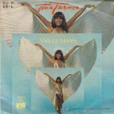 Discos de vinilo: TINA TURNER - VIVA LA MONEY - SINGLE ESPAÑOL DE VINILO. Lote 49676200