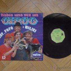 Discos de vinilo: GABY, FOFO Y MILIKI (HABÍA UNA VEZ UN CIRCO) MOVIEPLAY, 1973 ¡ORIGINAL! ¡COLECCIONISTA!. Lote 49687003