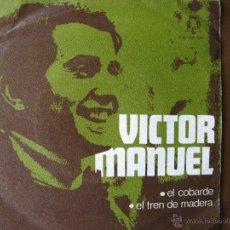 Discos de vinilo: VICTOR MANUEL. EL COBARDE / EL TREN DE MADERA. SINGLE. PROMO. 1970.. Lote 49716389
