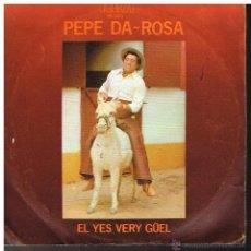 Discos de vinilo: PEPE DA ROSA - EL YES VERY GUEL / EL TRAVESTI - SINGLE 1977. Lote 49726677