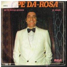 Discos de vinilo: PEPE DA ROSA - NO TE PUEDO QUERER / EL BINGO - SINGLE 1984. Lote 49726795