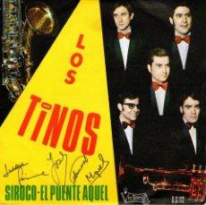 Discos de vinilo: LOS TINOS - SINGLE 7'' - AUTOGRAFIADO - EDITADO EN ESPAÑA - SIROCO + EL PUENTE AQUEL - VICTORIA 1970. Lote 49735311