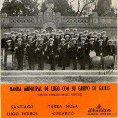 Discos de vinilo: BANDA MUNICIPAL DE LUGO CON SU GRUPO DE GAITAS - EP - EDITADO ESPAÑA - SANTIAGO + 3 - ALHAMBRA 1963. Lote 49736614