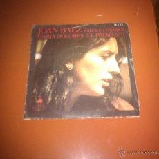 Discos de vinilo: JOAN BAEZ MARIA DOLORES SINGLE. Lote 49740856