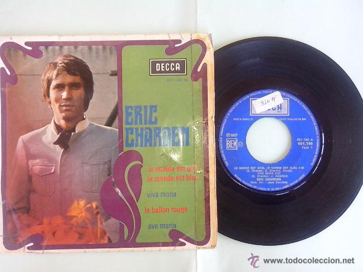 ERIC CHARDEN. LE MONDE EST GRIS, LE MONDE EST BLEU. VIVA MONA. LE BALLON ROUGE. AVE MARIA.DECCA 1967 (Música - Discos de Vinilo - EPs - Canción Francesa e Italiana)