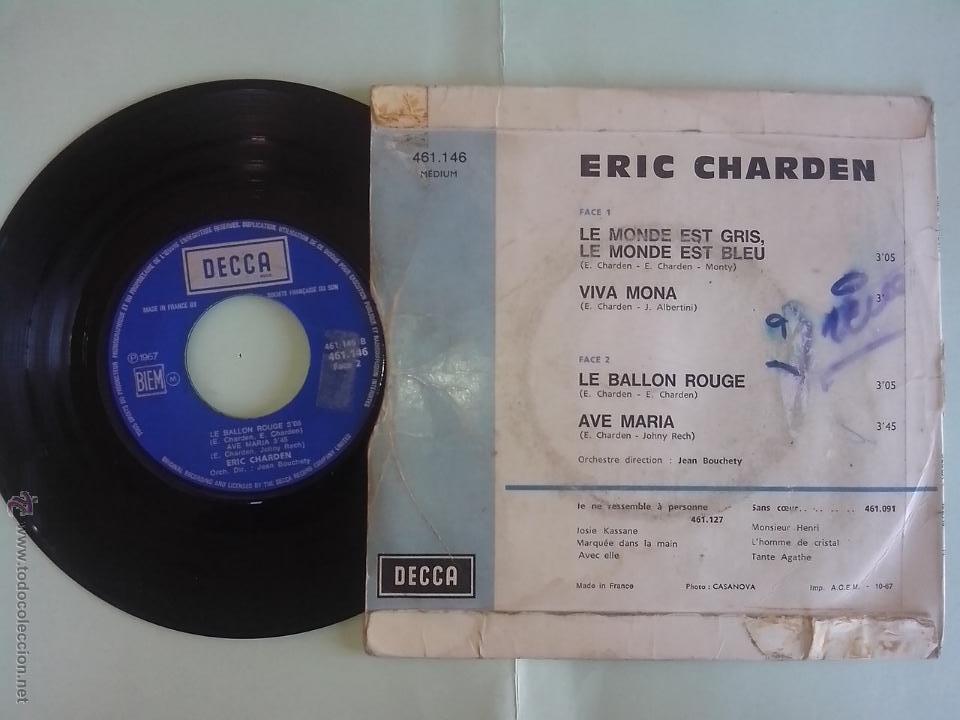 Discos de vinilo: ERIC CHARDEN. LE MONDE EST GRIS, LE MONDE EST BLEU. VIVA MONA. LE BALLON ROUGE. AVE MARIA.DECCA 1967 - Foto 2 - 49753346