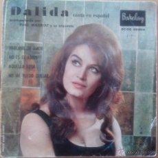 Discos de vinilo: DALIDA CANTA EN ESPAÑOL. HABLAME DEL AMOR.NO ES EL ADIOS.AQUELLA ROSA(SPANISH HARLEM) Y +1960. Lote 49754170
