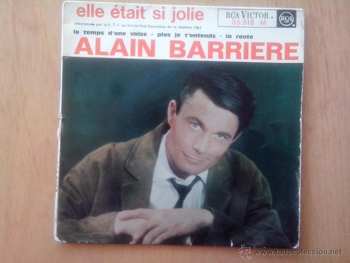 ALAIN BARRIERE.ELLE ÉTAIR SI JOLIE.LE TEMPS D´UNE VALSE.PLUS JE TÉNTENS. LA ROUTE. EUROVISION 1963 (Música - Discos de Vinilo - EPs - Canción Francesa e Italiana)