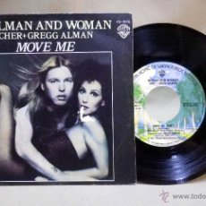 Discos de vinilo: SINGLE DE VINILO, ALLMAN AND WOMAN, CHER + GREGG ALMAN, MOVE ME, 45-1645, BURBANK, 1977. Lote 49756450