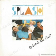 Discos de vinilo: SPLASH-QU´EST CE QUE C´EST + DON´T LOOK BACK SINGLE VINILO 1986 SPAIN. Lote 49767434
