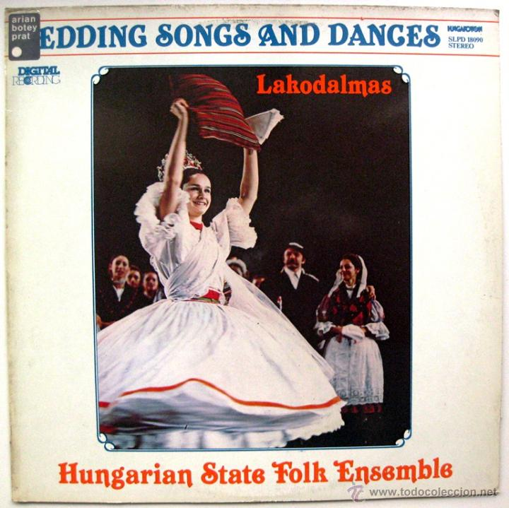 HUNGARIAN STATE FOLK ENSEMBLE - LAKODALMAS / WEDDING SONGS AND DANCES - LP HUNGAROTON 1983 BPY (Música - Discos - LP Vinilo - Étnicas y Músicas del Mundo)