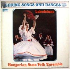 Discos de vinilo: HUNGARIAN STATE FOLK ENSEMBLE - LAKODALMAS / WEDDING SONGS AND DANCES - LP HUNGAROTON 1983 BPY. Lote 49789697
