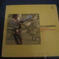 Disques de vinyle: LOS SABANDEÑOS .-CANTAN A HISPANOÁMERICA VOL-2 .- LP-1973 .- ALFONSINA Y EL MAR + OTRAS. Lote 51104666