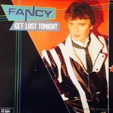 Discos de vinilo: FANCY - GET LOST TONIGHT . MAXI SINGLE. 1984 METRONOME GERMANY. Lote 118354560