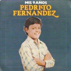 Disques de vinyle: PEDRITO FERNANDEZ SG CBS 1981 MIS 9 AÑOS/ LAS CHAMAQUITAS MEXICO . Lote 49860049