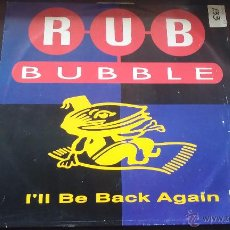 Discos de vinilo - RUB BUBBLE - I'LL BE BACK AGAIN - 1993 - 49878322