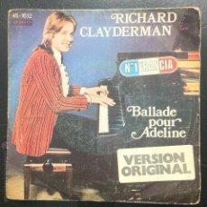 Discos de vinilo: SINGLE RICHARD CLAYDERMAN - BALLADE POUR ADELINE - HISPAVOX 1977.. Lote 49879673
