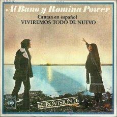 Discos de vinilo: AL BANO Y ROMINA POWER CANTAN EN ESPAÑOL SINGLE SELLO CBS AÑO 1976 EDITADO EN ESPAÑA EUROVISION. Lote 49884206