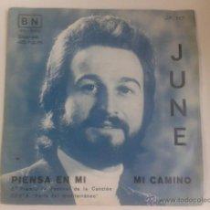 Discos de vinilo: JUNE - PIENSA EN MI / MI CAMINO 1976 SG BN BARNAFON JUAN GASPAR NEBOT VALENCIA. Lote 49889180