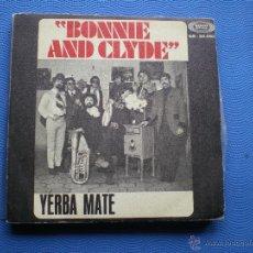 Discos de vinilo: YERBA MATE BALADA DE BONNIE & CLYDE SINGLE SPAIN 1968 PDELUXE. Lote 49898288