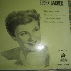 Discos de vinilo: ELDER BARBER - QUE SERA SERA EP - ORIGINAL ESPAÑOL - ODEON RECORDS 1958 - MONOAURAL -. Lote 49902871