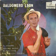 Discos de vinilo: BALDOMERO LEON EP COLUMBIA 1965 CUMBIAS EL VAQUERO/ NAVIDAD NEGRA/ EL PESCADOR/ LA POLLERA COLORA. Lote 49907151