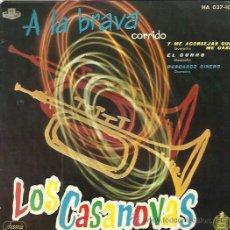 Dischi in vinile: LOS CASANOVAS EP HISPAVOX 1960 A LA BRAVA/ Y ME ACONSEJAN QUE ME CASE/ EL CURRO +1 CORRIDO GUARACHA. Lote 49907799