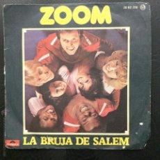 Discos de vinilo: SINGLE ZOOM - LA BRUJA DE SALEM - POLYDOR 1978.. Lote 49912360