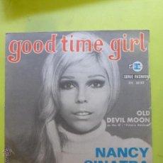 Discos de vinilo: NANCY SINATRA – GOOD TIME GIRL / OLD DEVIL MOON - BUEN ESTADO. Lote 49946076