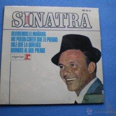 Discos de vinilo: FRANK SINATRA OLVIDEMOS EL MAÑANA+3 EP SPAIN 1965 PDELUXE. Lote 49948317