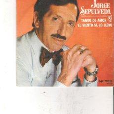Discos de vinilo: 1 DISCO 33 RPM - JORGE SEPULVEDA ( TANGO DE AMOR - EL VIENTO SE LO LLEVO ). Lote 49952672