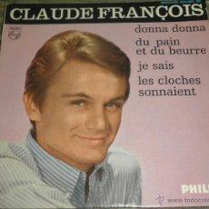 Discos de vinilo: CLAUDE FRANÇOIS - DONNA DONNA EP - ORIGINAL FRANCES - PHILIPS RECORDS 1965 - MONOAURAL -. Lote 49953478