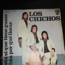 Discos de vinilo: LOS CHICHOS - ESTO SI QUE TIENE GUASA / NIÑA POR QUÉ LLORAS - PHILIPS - 1975 - EX+/VG. Lote 49960045