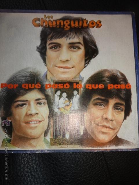 LOS CHUNGUITOS SG EMI 1982 POR QUE PASO LO QUE PASO/ QUERER Y PERDER RUMBA GITANA (Música - Discos - Singles Vinilo - Flamenco, Canción española y Cuplé)