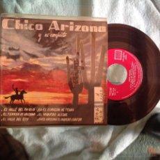 Discos de vinilo: CHICO ARIZONA EP E·L VALLE DEL RIO ROJO + 3 TEMAS. Lote 49964847