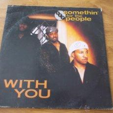 Discos de vinilo: SOMETHIN´FOR THE PEOPLE. WITH YOU. EDICION USA. Lote 49965485