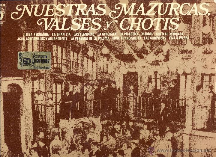 NUESTRAS MAZURCAS, VALSES Y CHOTIS.- (Música - Discos - LP Vinilo - Clásica, Ópera, Zarzuela y Marchas)